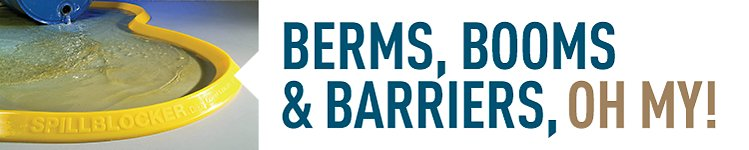 Berms, Booms, & Barriers, Oh My!