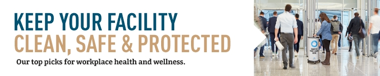 Keep your facility clean, safe & protected.