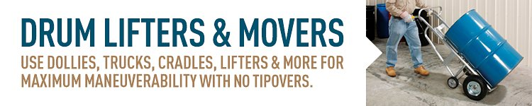 Drum Lifters & Movers Use Dollies, Trucks, Cradles, Lifters & More For Maximum Maneuverability With No Tipovers