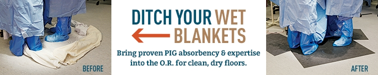 Ditch wet blankets; bring PIG Absorbency & expertise into the O.R. for clean, dry floors.