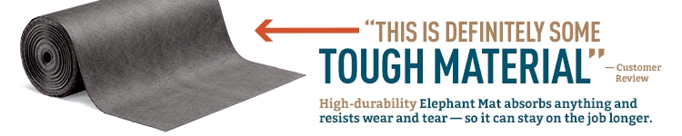 Super-tough, high-durability Elephant Mat absorbs anything and resists wear and tear.