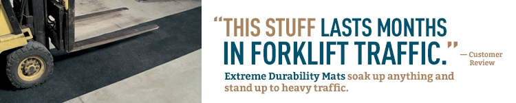 Extreme-durability mats last for months in forklift traffic.