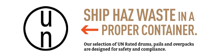 Ship Haz Waste in a Proper Container