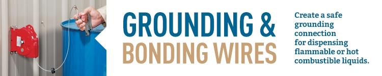 Grounding & Bonding Wires Create a safe grounding connection for dispensing flammable or hot combustible liquids