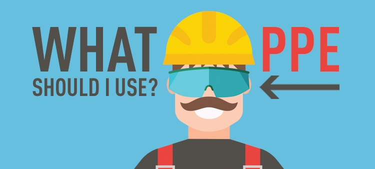 What PPE should I use?
