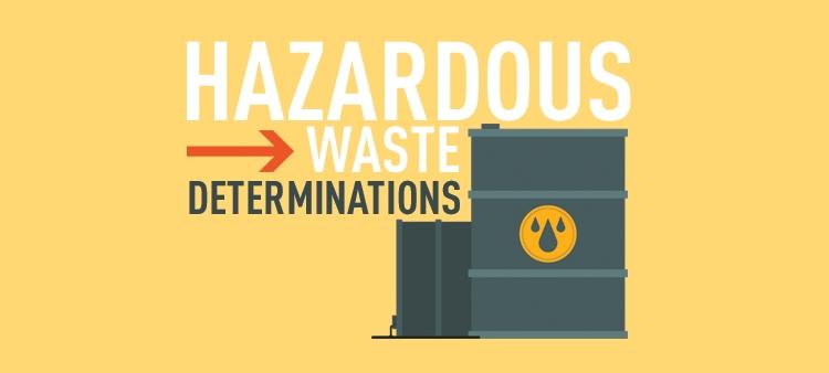 Hazardous Waste Determinations.