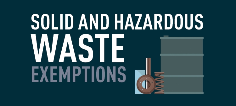Solid and hazardous waste exemptions encourage generators to look for recycling opportunities.