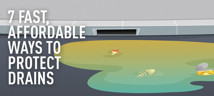 Discover 7 fast and affordable ways to protect storm drains at your facility.