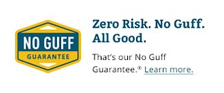 Zero Risk. No Guff. All Good.  That's our No Guff Guarantee.