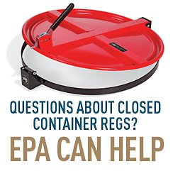 Questions About Closed Container Regs? EPA Can Help.