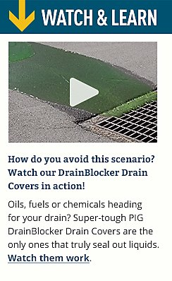 Oils, fuels or chemicals heading for your drain? Super-tough PIG DrainBlocker Drain Covers are the only ones that truly seal out liquids.