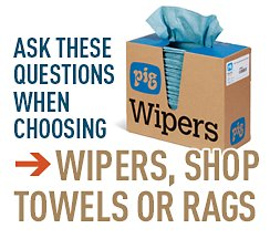 Ask These Questions When Choosing Wipers, Shop Towels or Rags