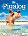 Get your very own Pigalog