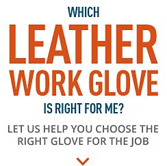 Which leather work glove is right for me?