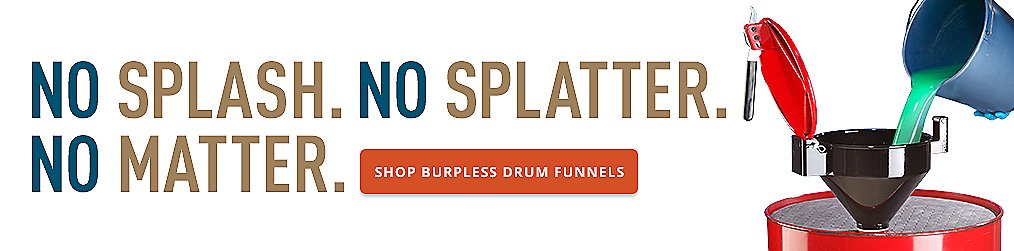 No Splash. No Splatter. No Matter. Burpless Drum Funnels