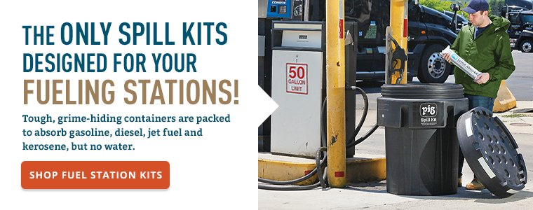 The Only Spill Kits Designed for Your Fueling Stations!