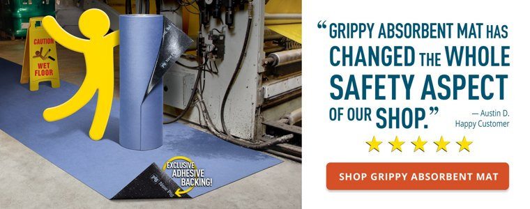 Grippy Absorbent Mat has changed the whole safety aspect of our shop Buy Now
