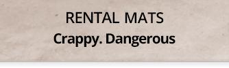 Rental Rugs. Crappy. Dangerous.
