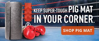 Keep Super-Tough PIG MAT IN YOUR CORNER.