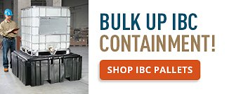 Bulk Up IBC Containment!
