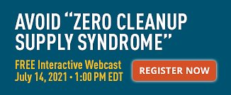 Avoid Zero Cleanup Supply Syndrome Register Now for Webcast