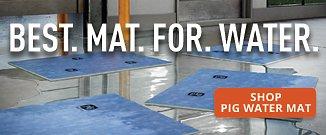 Best Mat for Water Shop PIG Water Mat