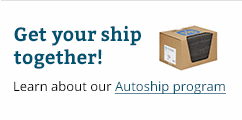 Get your ship together! Learn about our Autoship program.