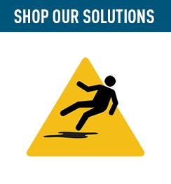 Shop Our Solutions for Preventing Slips & Falls.