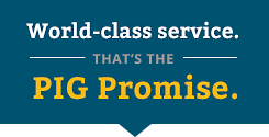 World-class service. That's the PIG Promise.
