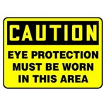 Caution Eye Protection Must Be Worn In This Area Sign