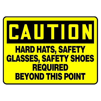 Caution Hard Hats, Safety Glasses Required Beyond This Point Sign
