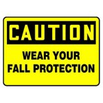 Caution Wear Your Fall Protection Sign