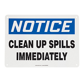 Notice Clean Up Spills Immediately Sign