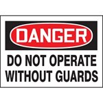Danger Do Not Operate Without Guards Hazard Warning Label