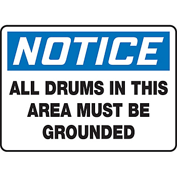 Notice Drums Must Be Grounded Sign