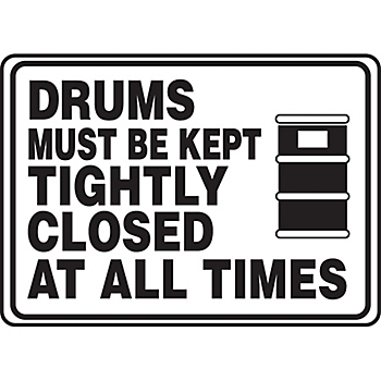 Drums Must Be Kept Tightly Closed At All Times Sign