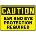 Caution Ear & Eye Protection Required Sign