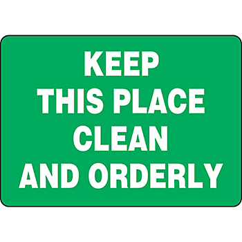 Keep This Place Clean And Orderly Sign