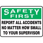 Safety First Report All Accidents To Your Supervisor Sign