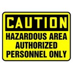 Caution Hazardous Area Authorized Personnel Only Sign