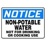 Notice Non-Potable Water Not For Drinking Or Cooking Use Sign