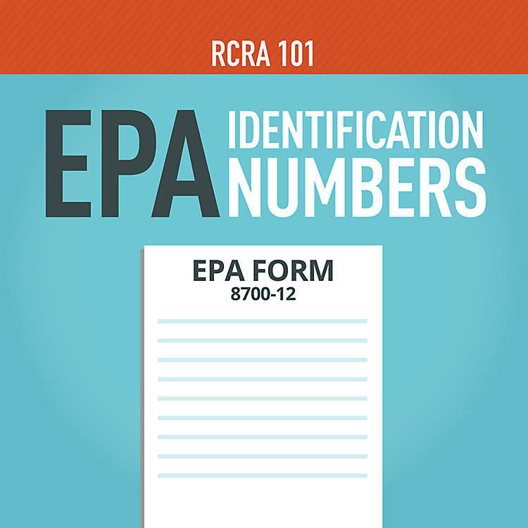 RCRA 101 Part 5: EPA Identification Numbers