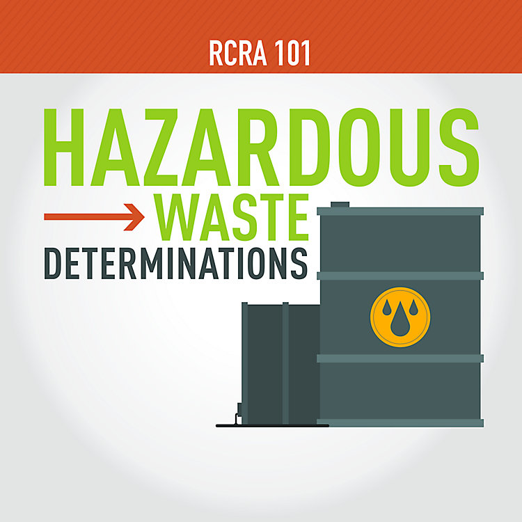RCRA 101 Part 2: How to Make Hazardous Waste Determinations