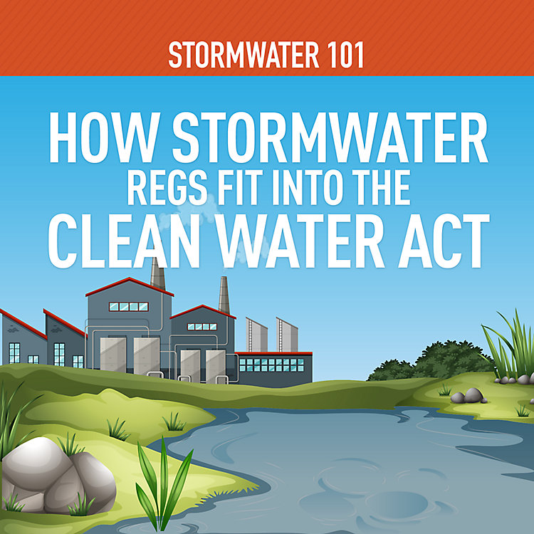 Stormwater 101 Part 1: How Stormwater Regs Fit into the Clean Water Act