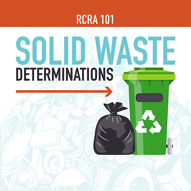 RCRA 101 Part 1: How to Make Solid Waste Determinations