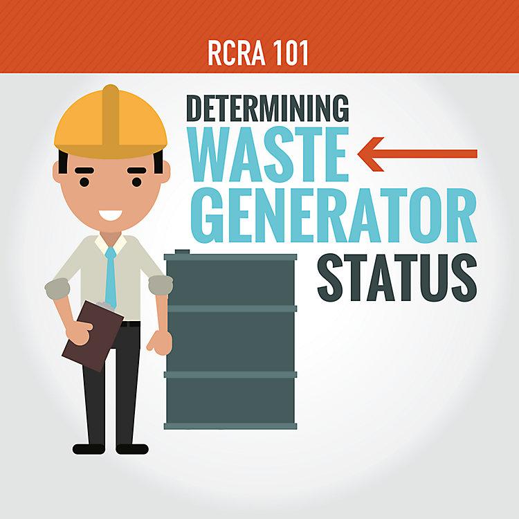 RCRA 101 Part 4: Determining Waste Generator Status